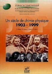 Un Siecle De Chimie-Physique - Couverture - Format classique