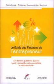 Le guide des finances de l'entrepreneur ; les bonnes questions à poser à votre conseiller, votre comptable et votre banquier - Couverture - Format classique