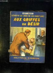 Seduite Le Jour Des Ses Vingt Ans. Aux Griffes Du Desir. - Couverture - Format classique