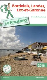 Vente  Guide du Routard ; Bordelais, Landes, Lot-et-Garonne (édition 2018)  - Collectif Hachette