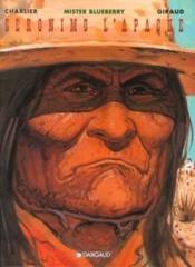 BLUEBERRY ; Blueberry T.26 ; Geronimo l'apache  - Charlier/Giraud - Jean Giraud - Jean-Michel Charlier