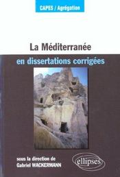 Vente livre :  La Mediterranee En Dissertations Corrigees Capes/Agregation  - Wackermann
