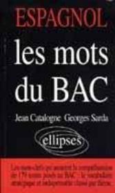 Les Mots Du Bac Espagnol Les Mots-Clefs Qui Assurent La Comprehension De 179 Textes Poses Au Bac - Intérieur - Format classique