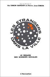 Les étrangers dans la ville ; le regard des sciences sociales - Intérieur - Format classique