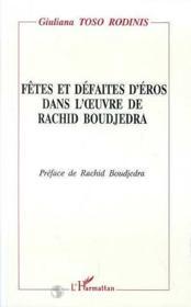 Fêtes et défaites d'éros dans l'oeuvre de Rachid Boujedra - Couverture - Format classique