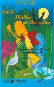Soleil, diables et merveilles ; contes antillais bilingues créole-français - Couverture - Format classique