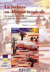 La jacherè en Afrique tropicale t.2 ; de la jachère naturelle à la jachère améliorée ; le point des connaissances (t.2) - Couverture - Format classique