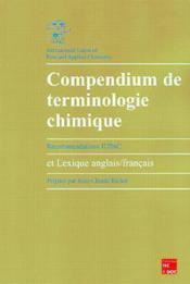 Compendium De Terminologie Chimique ; Recommandations Iupac Et Lexique Anglais Francais - Couverture - Format classique
