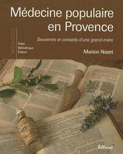 Médecine populaire en Provence ; souvenirs et conseils d'une grand-mère - Intérieur - Format classique