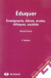 Éduquer ; enseignants, élèves, écoles, éthiques, sociétés - Couverture - Format classique