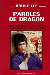 Vente livre :  Bruce Lee, paroles de dragon ; entretiens 1958-1973  - John Little