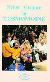 Frere Antoine Le Cosmomoine - Couverture - Format classique