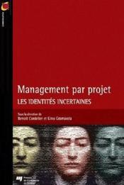 Management par projet ; les identités incertaines - Couverture - Format classique