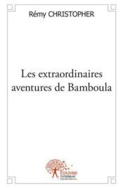Les Extraordinaires Aventures De Bamboula - Couverture - Format classique