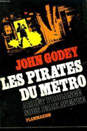 Les Pirates Du Metro. Arret Prolonge Sous Park Avenue. - Couverture - Format classique