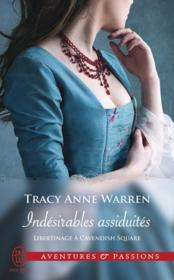 Vente livre :  Libertinage à Cavendish Square T.3 ; indésirables assuidités  - Tracy Anne Warren