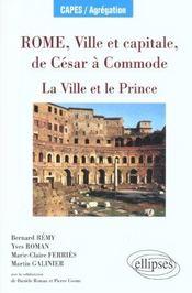 Rome Ville Et Capitale De Cesar A Commode La Ville Et Le Prince Capes/Agregation - Intérieur - Format classique