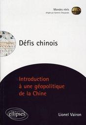 Défis chinois ; introduction à une géopolitique de la chine - Intérieur - Format classique