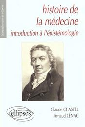 Histoire De La Medecine Introduction A L'Epistemologie - Intérieur - Format classique