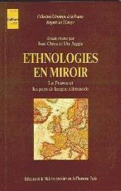 Ethnologies en miroir. la france et les pays de langue allemande - Couverture - Format classique