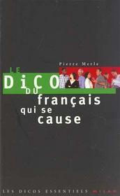 Le dico du francais qui se cause - Intérieur - Format classique