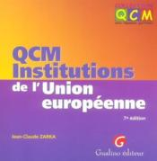 Qcm Institutions De L'Union Europeenne, 7eme Edition - Couverture - Format classique