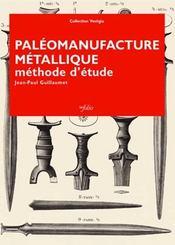 Paléomanufacture métallique - Intérieur - Format classique