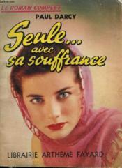 Seule Avec Sa Souffrance. Collection : Le Roman Complet. - Couverture - Format classique