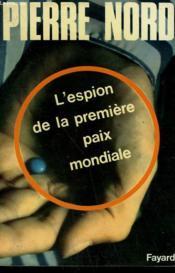 L'Espion De La Premiere Paix Mondiale. - Couverture - Format classique