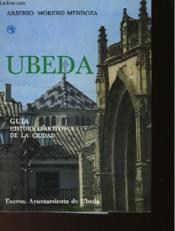 Ubeda - Guia Historica-Artistica De La Cuidad - Couverture - Format classique