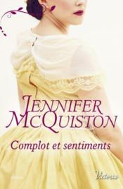 Vente livre :  Complot et sentiments  - Mcquiston Jennifer - Jennifer Mcquiston
