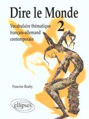 Vente livre :  Dire Le Monde 2 Vocabulaire Thematique Francais-Allemand Contemporain  - Rouby