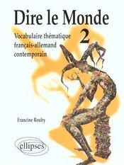 Dire Le Monde 2 Vocabulaire Thematique Francais-Allemand Contemporain - Intérieur - Format classique