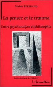 La pensée et le trauma ; entre psychanalyse et philosophie - Intérieur - Format classique