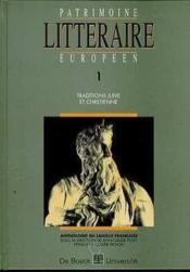Patrimoine Litteraire Europeen N.1 ; Traditions Juive Et Chrétienne - Couverture - Format classique