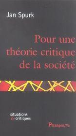 Pour Une Theorie Critique De La Societe - Intérieur - Format classique