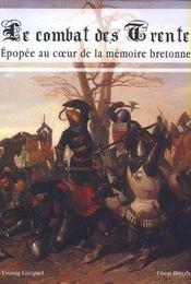 Le Combat Des Trente. Epopée Au Coeur De La Mémoire Bretonne - Intérieur - Format classique