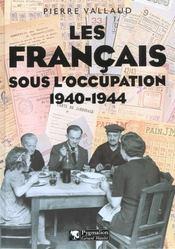 Les Francais Sous L'Occupation 1940-1944 - Intérieur - Format classique