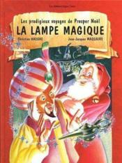Prodigieux Voyage Prosper Noel T1 La Lampe Magique - Couverture - Format classique