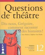 Questions De Theatre N 12 : Dis Nous Gregoire - Couverture - Format classique