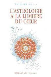 Astrologie A La Lumiere Du Coeur - Couverture - Format classique