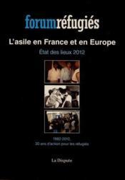 L'asile en France et en Europe ; état des lieux 2012 ; 1982-2012, 30 ans d'action pour les réfugiés - Couverture - Format classique