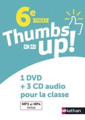 Vente livre :  Thumbs up! ; anglais ; 6e ;1 DVD + 3 CD audio pour la classe (édition 2017)  - Collectif