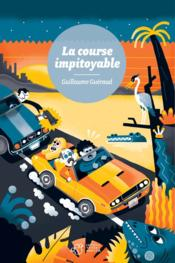 La course impitoyable  - Guillaume Gueraud