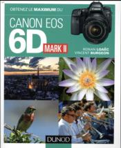 Vente  Obtenez le maximum ; du canon EOS 6D Mark II  - Vincent Burgeon - Ronan Loaec