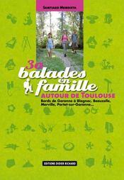 30 Balades En Famille Autour De Toulouse - Intérieur - Format classique