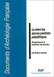 Le Releve Des Oeuvres Parietales Paleolithiques - Couverture - Format classique