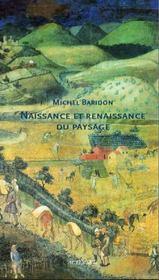 Naissance et renaissance du paysage ; des origines au xviè siècle - Intérieur - Format classique