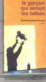 Le garçon qui aimait les bébés. roman - Intérieur - Format classique