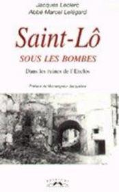 Saint-Lo Sous Les Bombes - Couverture - Format classique